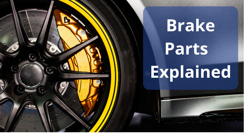 What are the parts of a car brake system?